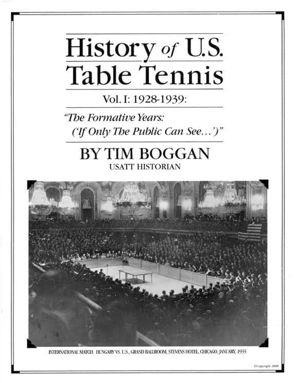 History of U.S. Table Tennis - Volume I: 1928-1939 by Tim Boggan